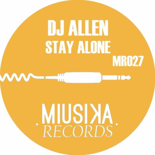 dj allen - Stay Alone- MR027