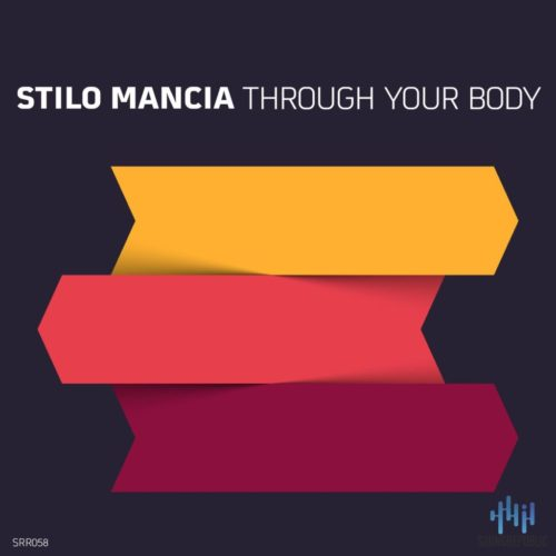 Stilo Mancia Through Your Body
