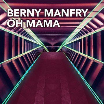 BERNY-MANFRY-OH-MAMA