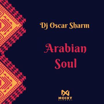 DJ-Oscar-Sharm---Arabian-Soul-(Original-Mix)
