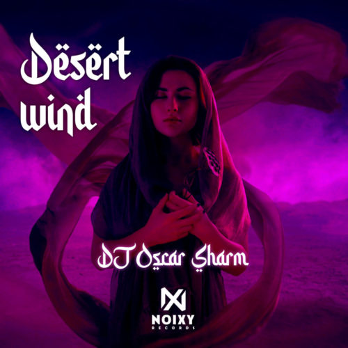 DJ Oscar Sharm - Desert Wind ( Original Mix )