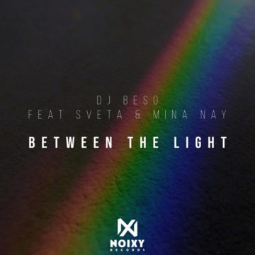DJ Beso Ft. Sveta & Mina Nay - Between The Lights (Original Mix)